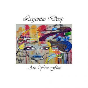legentic-deep-are-you-fine-muzitanium-recordings