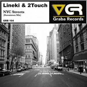 Lineki & 2Touch - NYC Streets [Graba Records]