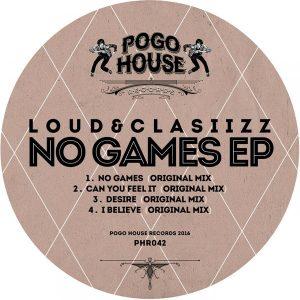 Loud&Clasiizz - No Games EP [Pogo House Records]