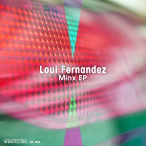Loui Fernandez - Minx EP [Street King]