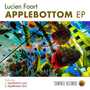 Lucien Foort - Applebottom [Suntree Records]