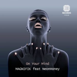 Magnifik - On Your Mind EP [Yes Yes Records]