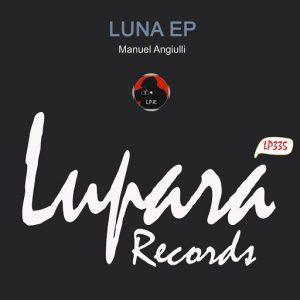 Manuel Angiulli - Luna EP [Lupara Records]