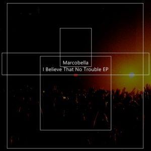 Marcobella - I Believe That No Trouble EP [Purple Sun Records]