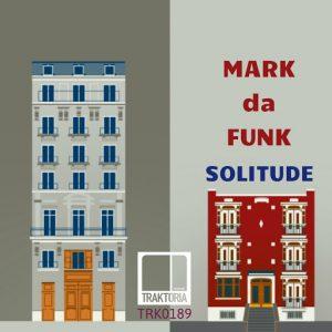 mark-da-funk-solitude-traktoria