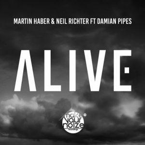 martin-haber-neil-richter-alive-make-your-noize-recordings