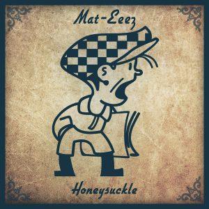 Mat-Eeez - Honeysuckle [Cabbie Hat Recordings]