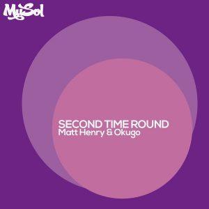 Matt Henry feat. Okugo - Second Time Round [Musol Recordings]