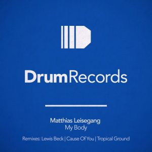 Matthias Leisegang - My Body [DRUM Records]