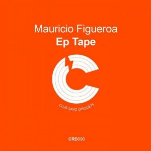 mauricio-figueroa-ep-tape-club-rayo-disquets