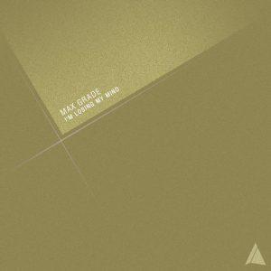 max-grade-im-losing-my-mind-astrolabe-recordings