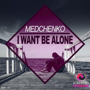 medchenko-i-want-be-alone-medchenko-i-want-be-alone