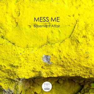 Mess Me - Basement Affair [Ampispazi Recordings]