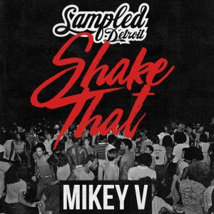 Mikey V - Shake That [Sampled Recordings]
