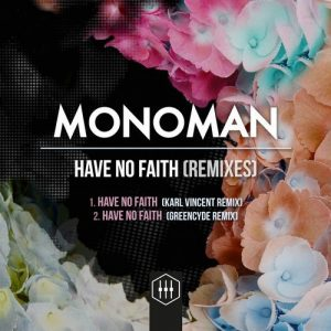 Monoman - Have No Faith (Remixes) [Horizon Recordings]