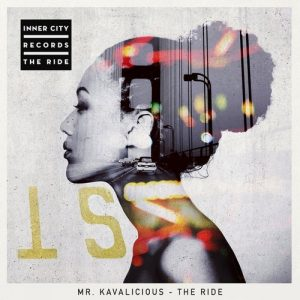 mr-kavalicious-the-ride-inner-city-records