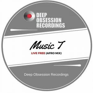 Music T - Live Free (Afro Mix) [Deep Obsession Recordings]