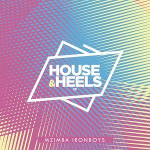 mzimba-ironboys-house-heels-ep-kbzmusiq