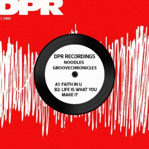 noodles-groovechronicles-faith-in-ulife-is-what-you-make-it-dpr-recordings