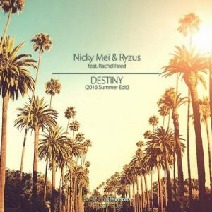 nicky-meirachel-reedryzus-destiny-2016-summer-mix-east-pole-records