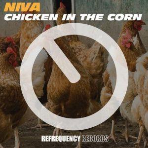 Niva - Chicken In The Corn [Refrequency]