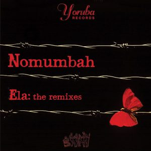 Nomumbah - Ela- The Remixes [Yoruba US]