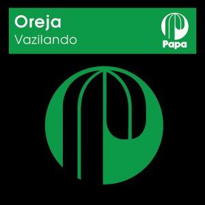Oreja - Vazilando [Papa Records]