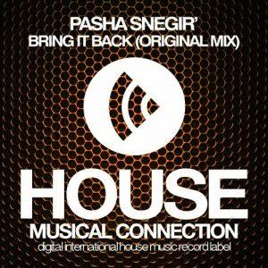 pasha-snegir-bring-it-back-house-connection
