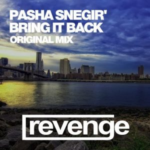 pasha-snegir-bring-it-back-revenge-music