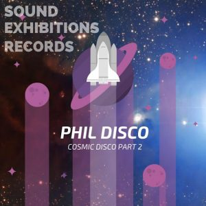 phil-disco-cosmic-disco-pt-2-sound-exhibitions-records