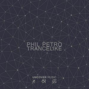 phil-petro-trancelike-phil-petros-rem-mix-uncover-music