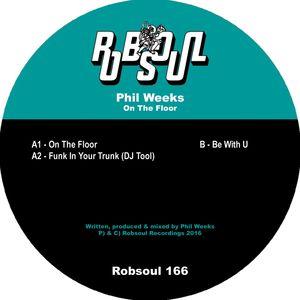 Phil Weeks - On The Floor [Robsoul]