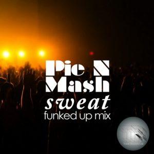 pie-n-mash-sweat-funked-up-mix-tonal-records