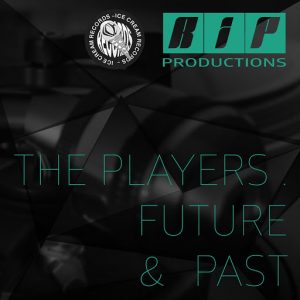 r-i-p-productions-ice-cream-records-presents-r-i-p-productions-the-players-future-and-past-ice-cream-records