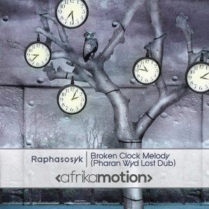 raphasosyk-broken-clock-melody-pharan-wyd-lost-dub-afrika-motion
