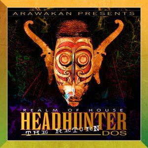 realm-of-house-headhunter-dos-remixes-arawakan