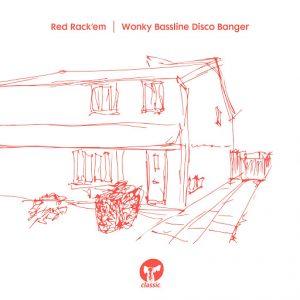red-rackem-wonky-bassline-disco-banger-classic-music-company