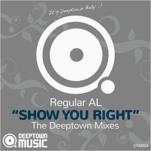 regular-al-show-you-right-the-deeptown-mixes-deeptown-music