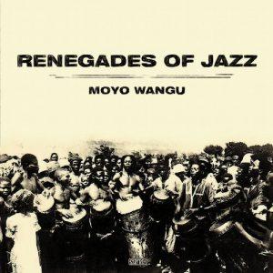 Renegades Of Jazz - Moyo Wangu [Agogo Records]