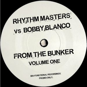 rhythm-masters-vs-bobby-blanco-from-the-bunker-vol-1-dis-funktional-recordings