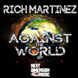 rich-martinez-against-the-world-ep-next-dimension-music