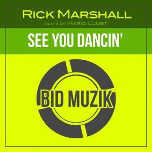 rick-marshall-see-you-dancin-bid-muzik