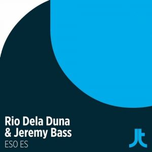 rio-dela-duna-jeremy-bass-eso-es-juicy-traxx