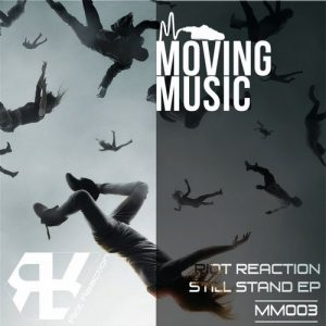 riot-reaction-still-stand-ep-moving-music