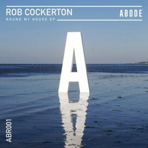 rob-cockerton-round-my-house-ep-abode-records