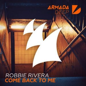 robbie-rivera-come-back-to-me-armada-deep