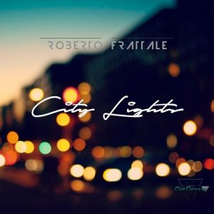 Roberto Frattale - City Lights [Get Groove Record]
