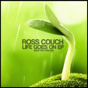 Ross Couch - Life Goes On EP [Body Rhythm]