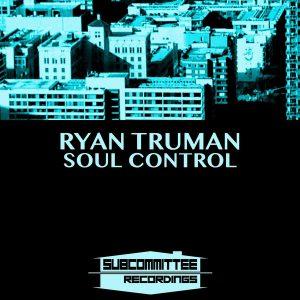 ryan-truman-soul-control-subcommittee-recordings