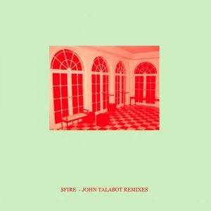 sfire-sfire-3-john-talabot-remixes-cocktail-damore-x-muting-the-noise